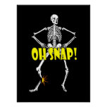 Oh Snap, Funny Skeleton Halloween Poster