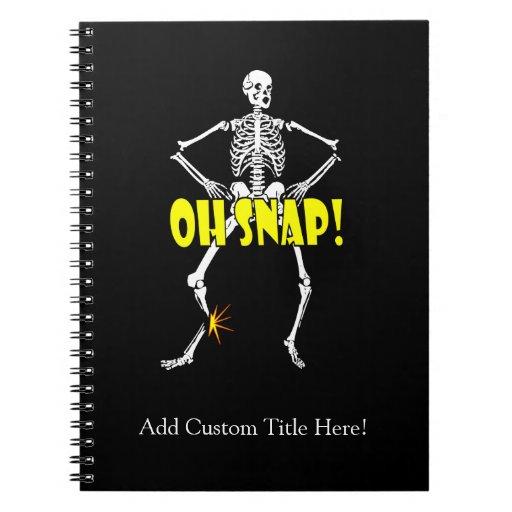 Oh Snap, Funny Skeleton Halloween Spiral Notebook