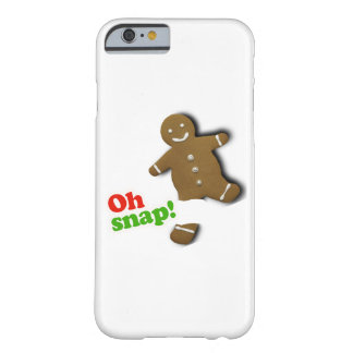 Oh Snap - Holiday Humor Barely There iPhone 6 Case