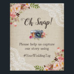 "Oh Snap Instagram Hashtag Burlap Lace Flowers Poster<br><div class=""desc"">Oh Snap Instagram Hashtag Burlap Lace Flowers Poster Template. (1) The default size is 8 x 10 inches, you can change it to other size. (2) For further customization, please click the &quot;customize further&quot; link and use our design tool to modify this template. (3) If you need help or matching...</div>"