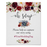 Oh Snap Instagram Sign Rustic Burgundy Red Floral<br><div class='desc'>Oh Snap Instagram Sign   Rustic Burgundy Red Floral Poster (1) The default size is 8 x 10 inches, you can change it to any size. (2) For further customization, please click the &quot;customize further&quot; link and use our design tool to modify this template. (3) If you need help or...</div>