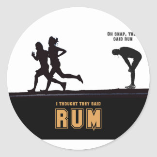 Oh Snap they said run Classic Round Sticker