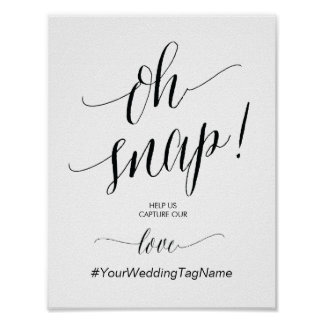Oh Snap Wedding Hashtag Sign in calligraphy theme