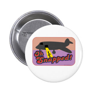 Oh Snapped! 2 Inch Round Button