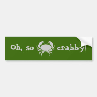 Oh, so crabby! bumper sticker