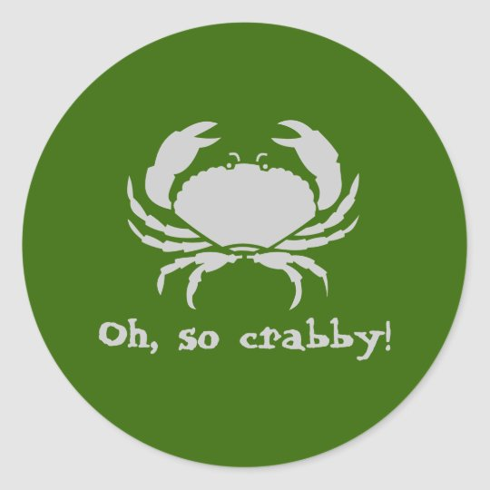 Oh, so crabby! classic round sticker