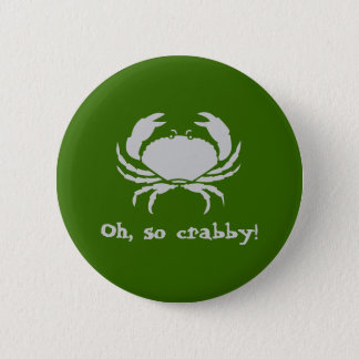 Oh, so crabby! pinback button