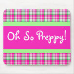Oh So Preppy! Pink and Green Plaid Mouse Pad
