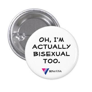Oh, soy realmente bisexual también pin redondo de 1 pulgada