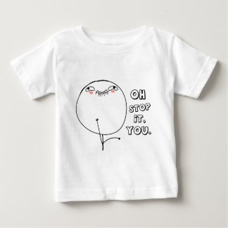 Oh stop it you. - meme baby T-Shirt