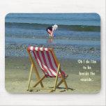 Oh tengo gusto de estar al lado de la playa. alfombrillas de ratón