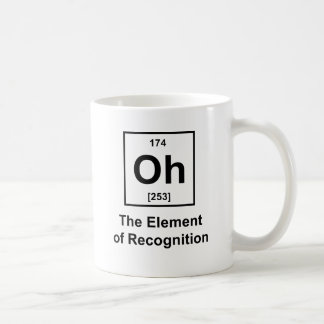 Oh! The Element of Recognition Coffee Mug