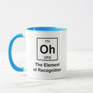 Oh! The Element of Recognition Mug