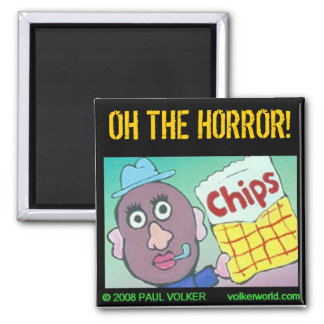 OH THE HORROR! $3.00 2 INCH SQUARE MAGNET