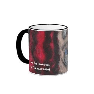 oh the horror..it IS morning Ringer Mug