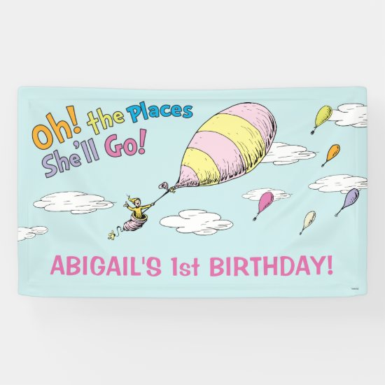 Oh! The Places She'll Go! - First Birthday Banner