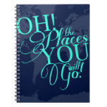 Oh! The places you will go! Spiral Notebook