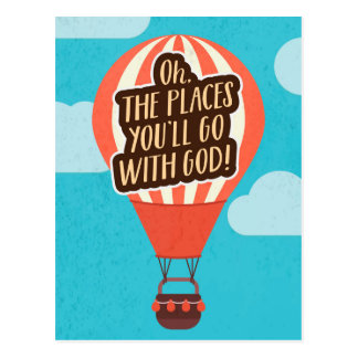 Oh the Places you will go WITH GOD! Postcard