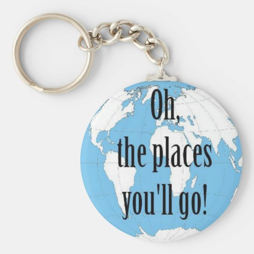 oh, the places you'll go key chains