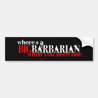 Oh those Barbarians Bumper Sticker