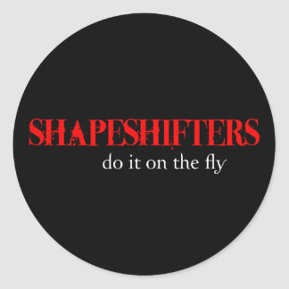 Oh those Shapeshifters... Sticker