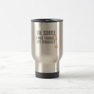Oh, triste, tardaba vida seriamente taza térmica
