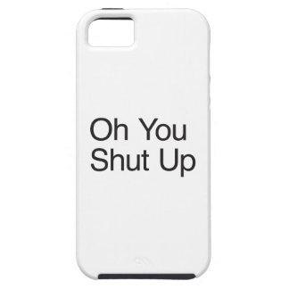 Oh usted cerró para arriba funda para iPhone 5 tough