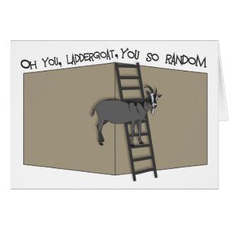 Oh usted, LadderGoat, usted tan al azar Tarjeta De Felicitación