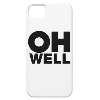 Oh Well, text, words of Exasperation iPhone SE/5/5s Case