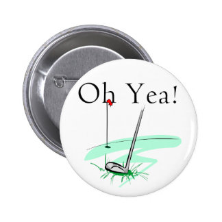 Oh Yea Golf T-shirts and Gifts Pinback Button