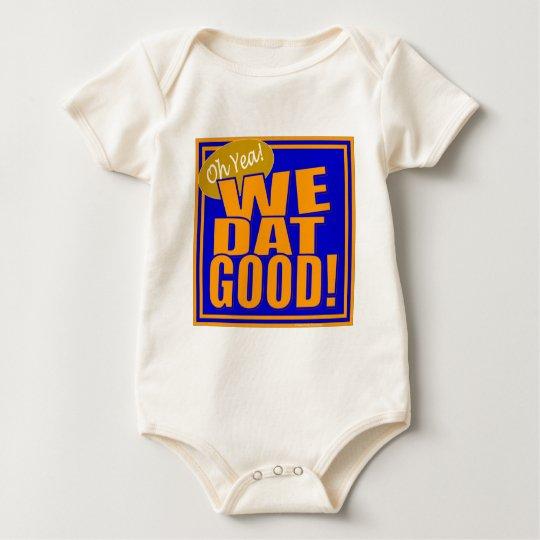 Oh Yea! We Dat Good! (Blue Orange) Baby Bodysuit
