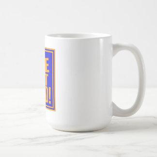 Oh Yea! We Dat Good! (Blue Orange) Coffee Mug