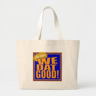 Oh Yea! We Dat Good! (Blue Orange) Large Tote Bag