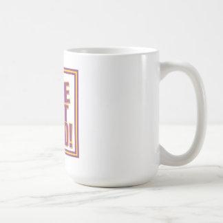 Oh yea!  We Dat Good! Coffee Mug