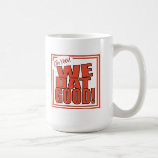 Oh Yea! We Dat Good! (RedWhite) Mug