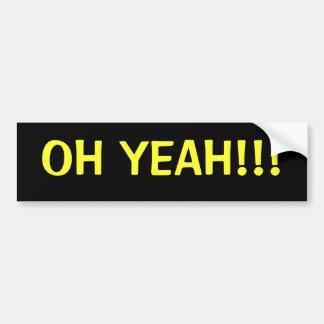 OH YEAH!!! BUMPER STICKER
