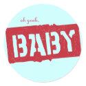 Oh yeah, Cargo Baby Sticker sticker