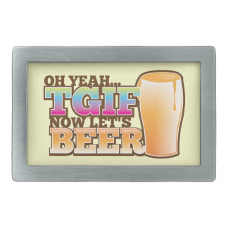 OH Yeah TGIF now let's BEER! The Beer Shop design Belt Buckle
