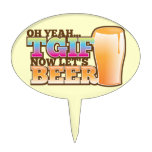 OH Yeah TGIF now let's BEER! The Beer Shop design Cake Topper