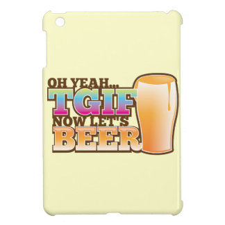 OH Yeah TGIF now let's BEER! The Beer Shop design iPad Mini Cover