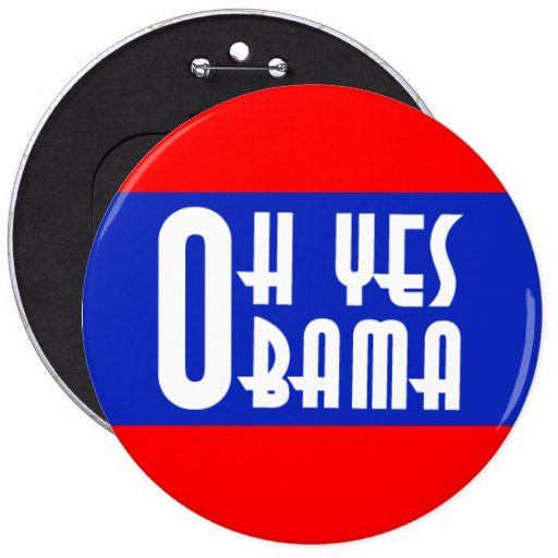 Oh Yes Obama Button