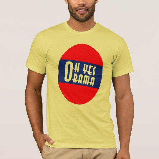 Oh Yes Obama T-Shirt
