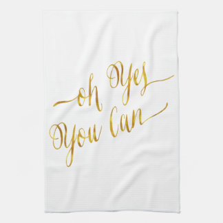 Oh Yes You Can Quote Gold Faux Foil Courage Towels