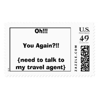 Oh!!!    You Again?!!{need to talk to my travel... Postage