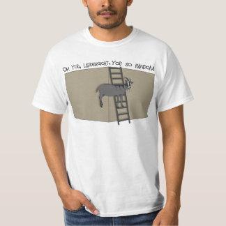 Oh You, LadderGoat , You so Random Shirt