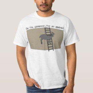 Oh You, LadderGoat , You so Random T-Shirt