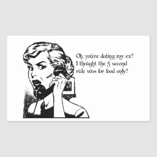 Oh, you're dating my ex? Relationship Humor Rectangular Stickers