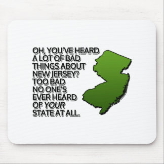 Oh you've heard a lot of bad things about NJ? Mouse Pad