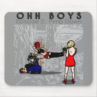 OHH BOYS EPISODE 2 - PIMP DOWN MOUSE PAD