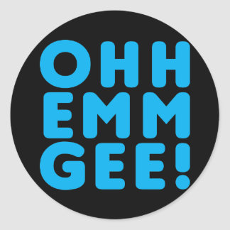 Ohh Emm Gee! Classic Round Sticker
